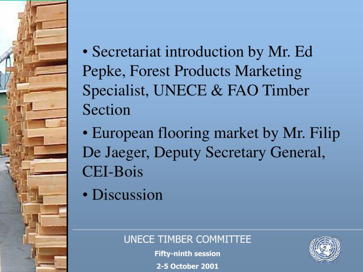 Secretariat introduction by Mr. Ed Pepke, Forest Products Marketing Specialist, UNECE & FAO Timber Section
