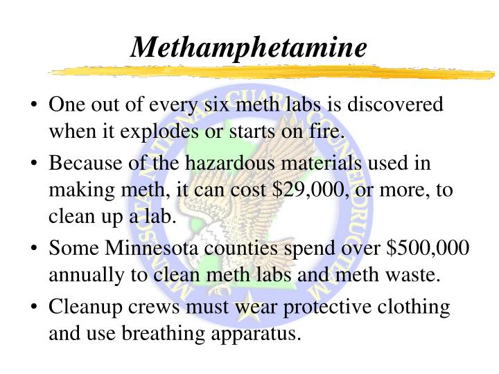 One out of every six meth labs is discovered when it explodes or starts on fire.