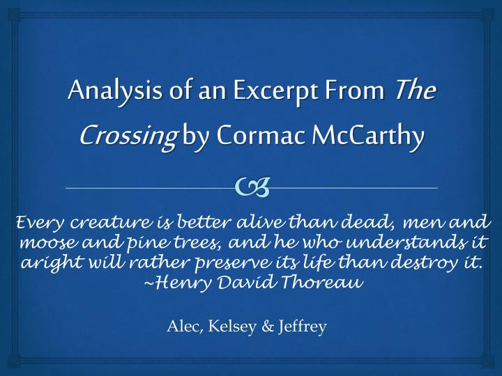 crossing cormac mccarthy essays Cormac mccarthy's work explores the darkest shadows of human nature, but mccarthy himself had a remarkably conventional childhood he was born charles joseph mccarthy in providence, rhode.