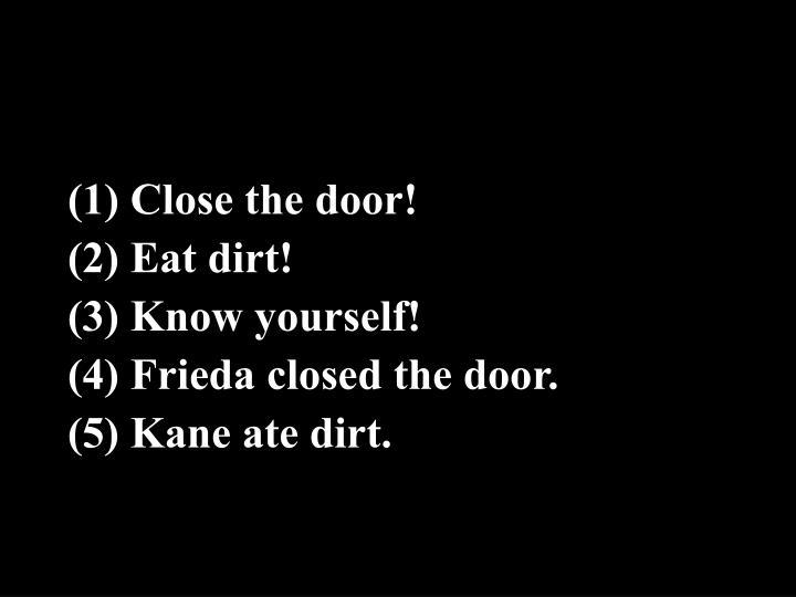 (1) Close the door!