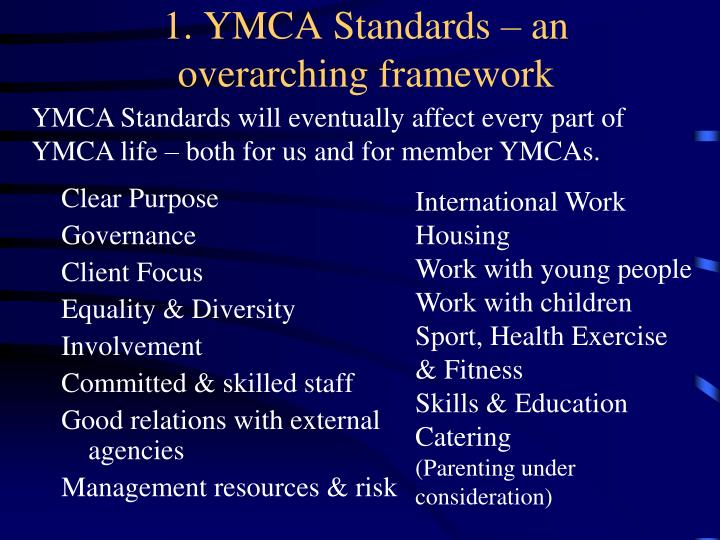 1. YMCA Standards – an overarching framework