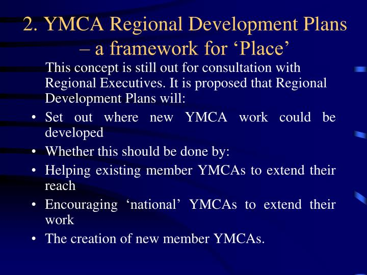 2. YMCA Regional Development Plans – a framework for 'Place'