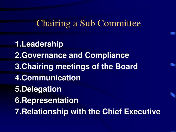 Chairing a sub committee1