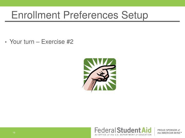Enrollment Preferences Setup