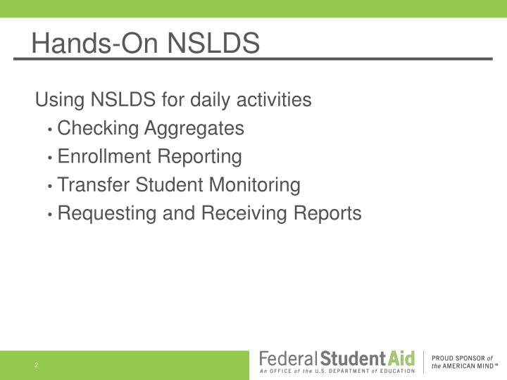 Hands on nslds1