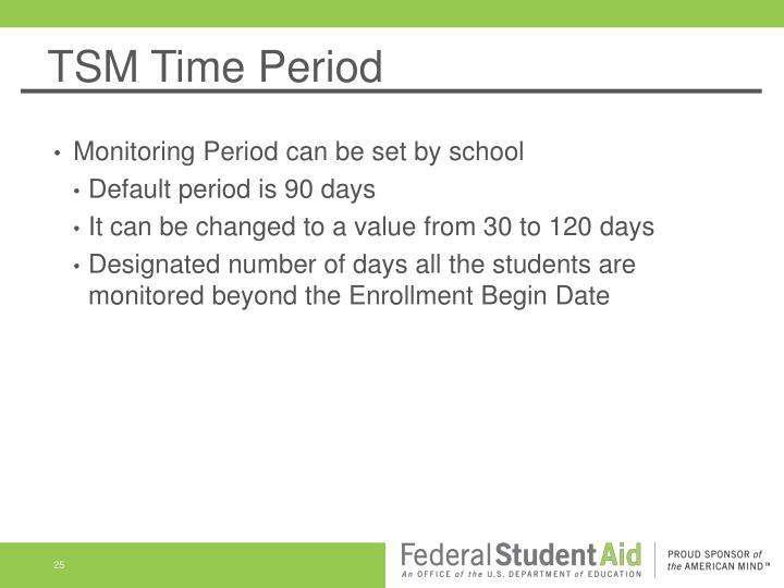 TSM Time Period