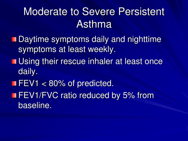 Moderate to Severe Persistent Asthma