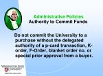 administrative policies authority to commit funds