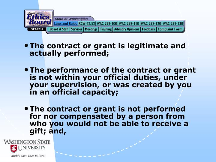 The contract or grant is legitimate and actually performed;