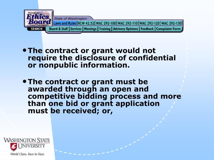 The contract or grant would not require the disclosure of confidential or nonpublic information.