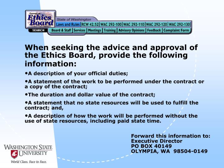 When seeking the advice and approval of the Ethics Board, provide the following information: