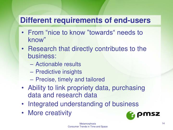 Different requirements of end-users
