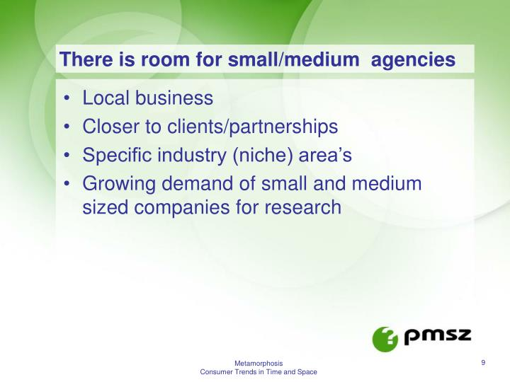 There is room for small/medium  agencies