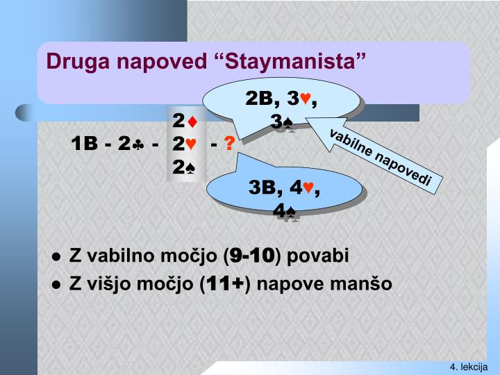 "Druga napoved ""Staymanista"""