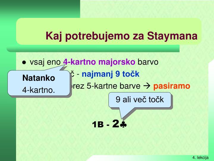 Kaj potrebujemo za Staymana