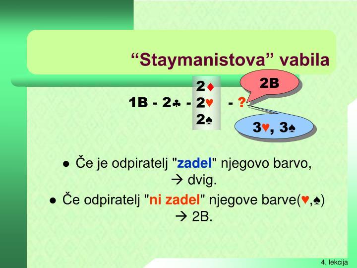 """""""Staymanistova"""" vabila"""