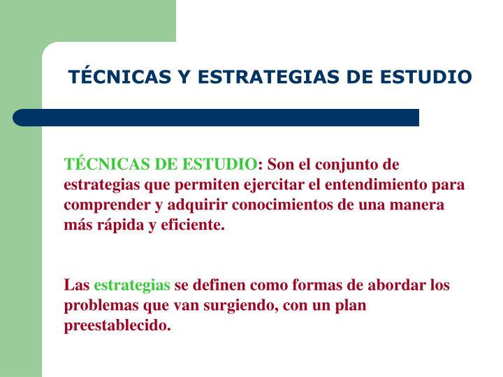 TÉCNICAS Y ESTRATEGIAS DE ESTUDIO
