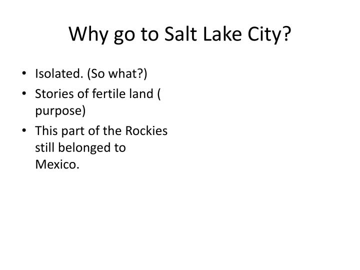 Why go to Salt Lake City?