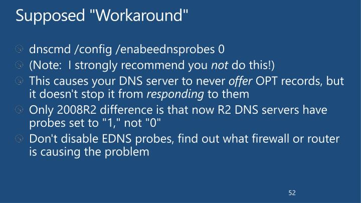 "Supposed ""Workaround"""