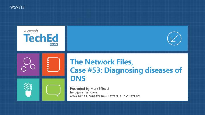 The network files case 53 diagnosing diseases of dns