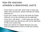 how the interview schedule is determined cont d