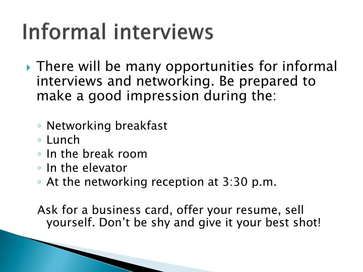 Informal interviews