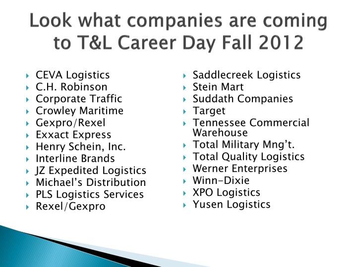 Look what companies are coming to T&L Career Day Fall 2012