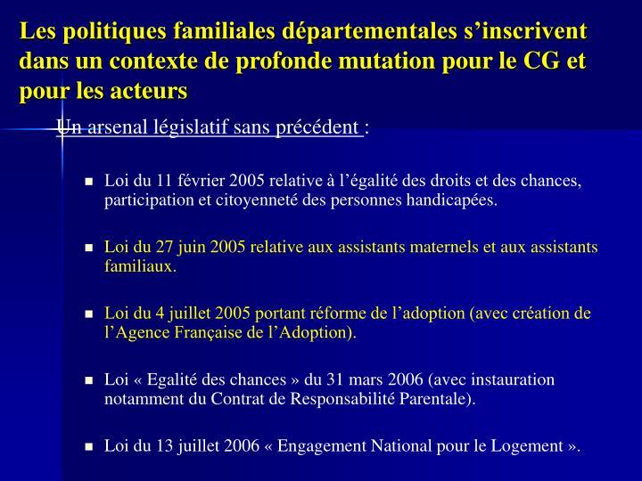 Les politiques familiales départementales s'inscrivent dans un contexte de profonde mutation pour le CG et pour les acteurs
