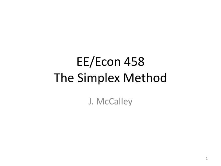 Ee econ 458 the simplex method