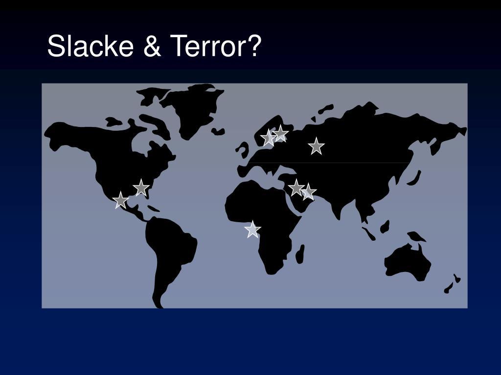 Slacke & Terror?