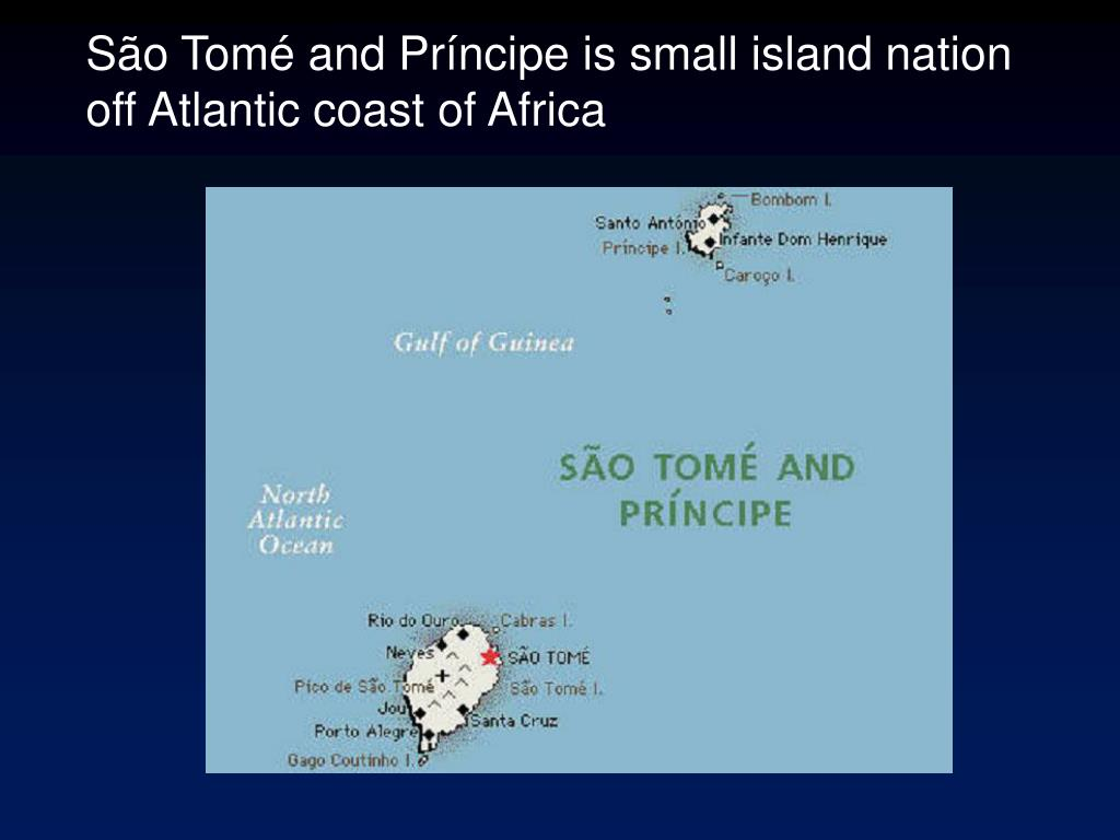 São Tomé and Príncipe is small island nation off Atlantic coast of Africa