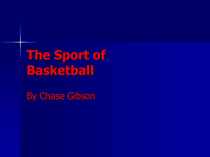 The sport of basketball l.jpg