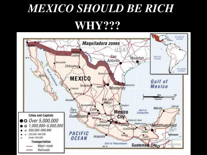 MEXICO SHOULD BE RICH