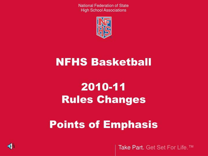 Nfhs basketball 2010 11 rules changes points of emphasis l.jpg