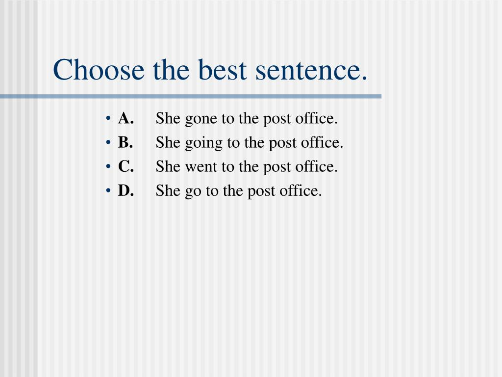 Choose the best sentence.