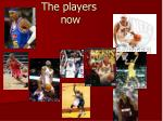 the players now
