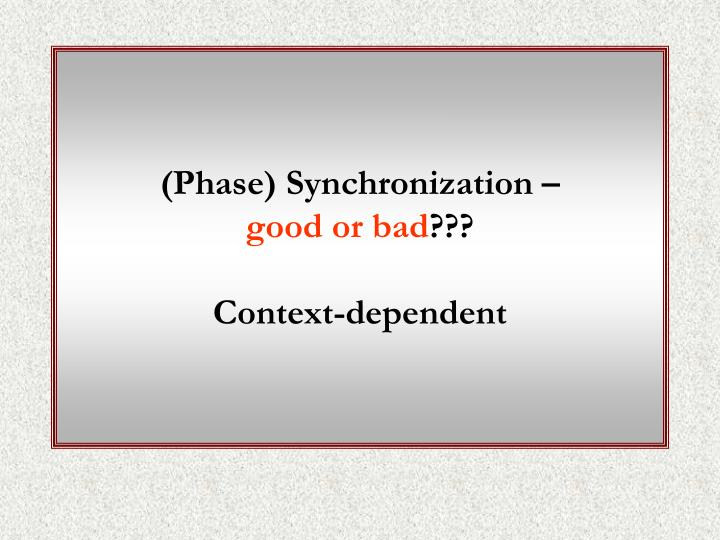 (Phase) Synchronization –
