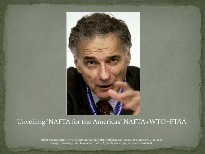 Unveiling 'NAFTA for the Americas' NAFTA+WTO=FTAA