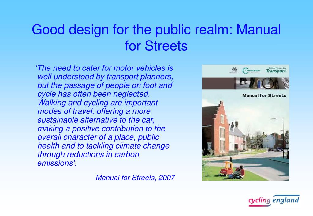 Good design for the public realm: Manual for Streets