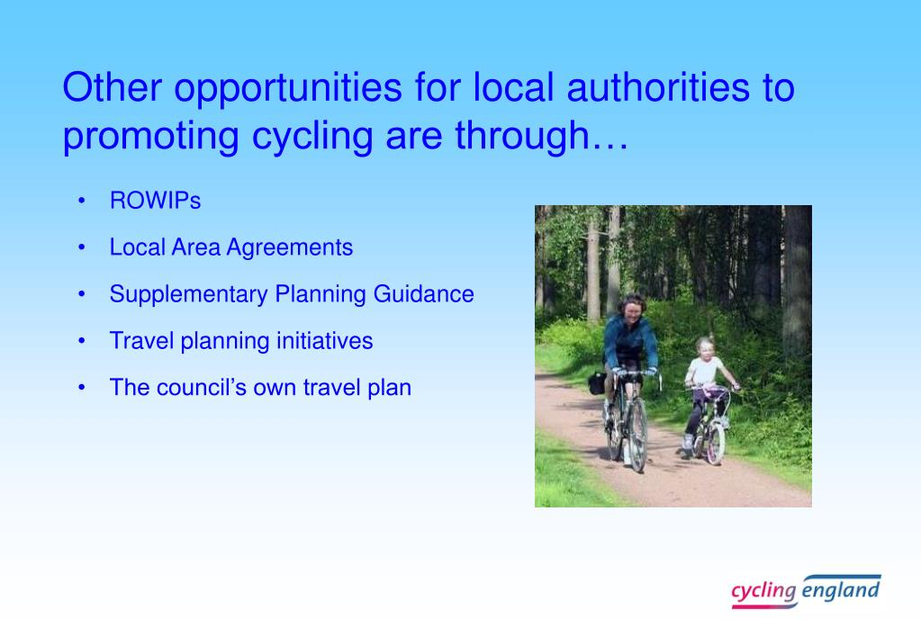 Other opportunities for local authorities to promoting cycling are through…