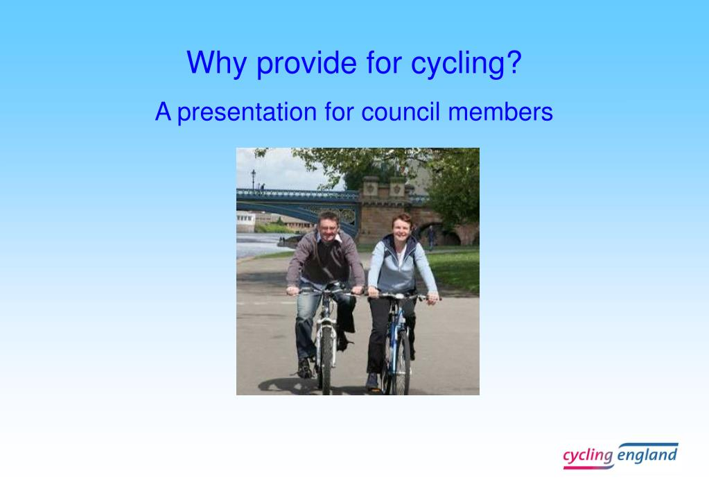 why provide for cycling a presentation for council members