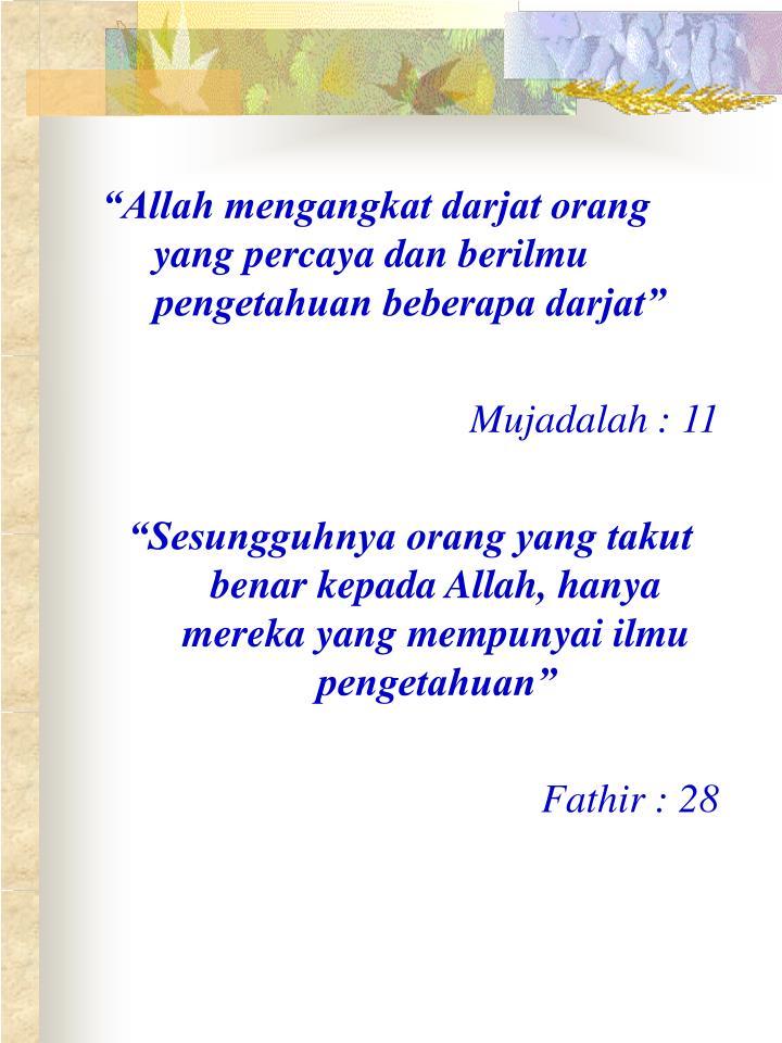 """Allah mengangkat darjat orang yang percaya dan berilmu pengetahuan beberapa darjat"""