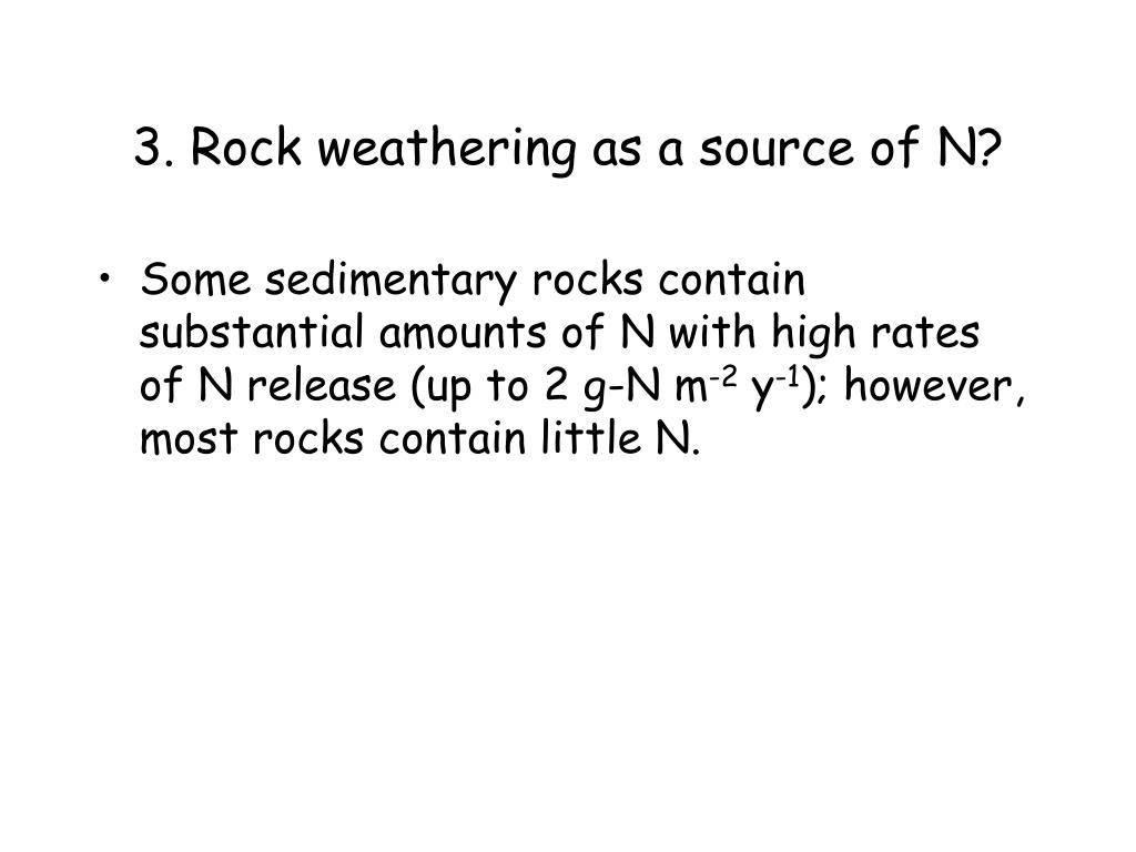3. Rock weathering as a source of N?