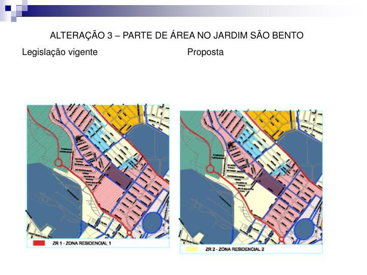 ALTERAÇÃO 3 – PARTE DE ÁREA NO JARDIM SÃO BENTO