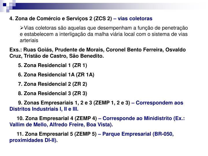 4. Zona de Comércio e Serviços 2 (ZCS 2)