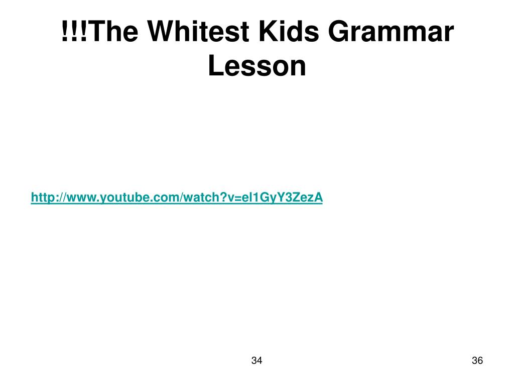 !!!The Whitest Kids Grammar Lesson