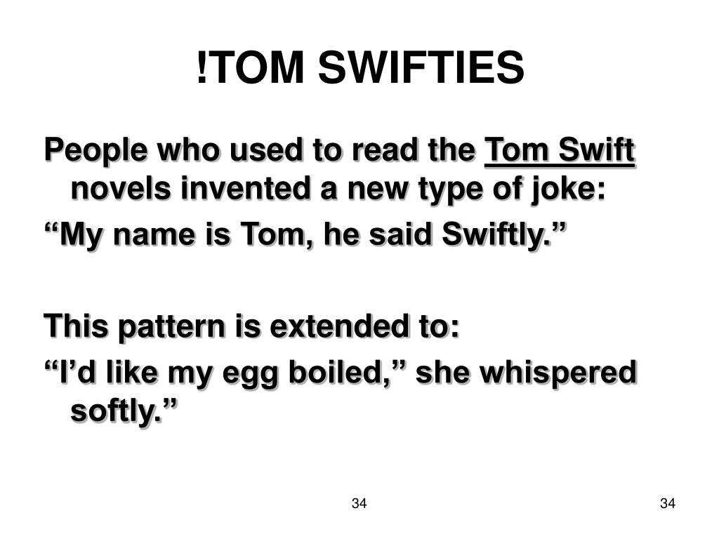 !TOM SWIFTIES