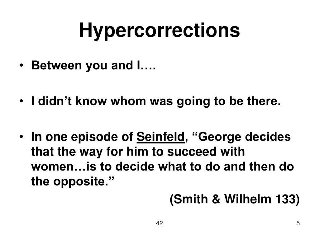 Hypercorrections