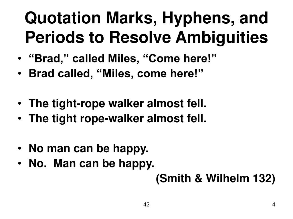 Quotation Marks, Hyphens, and Periods to Resolve Ambiguities