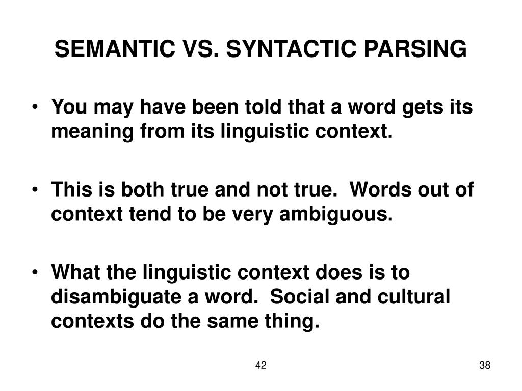 SEMANTIC VS. SYNTACTIC PARSING